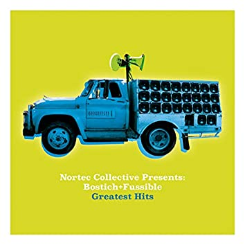 Nortec Collective Presents: Bostich+Fussible Greatest Hits