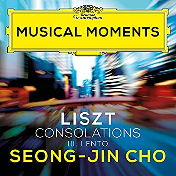 Liszt: Consolations, S. 172: No. 3 Lento placido in D Flat Major (Musical Moments)