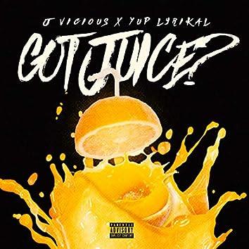 Got Juice? (feat. Yup Lyrikal)