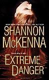 Extreme Danger by Shannon Mckenna (2010-05-01)