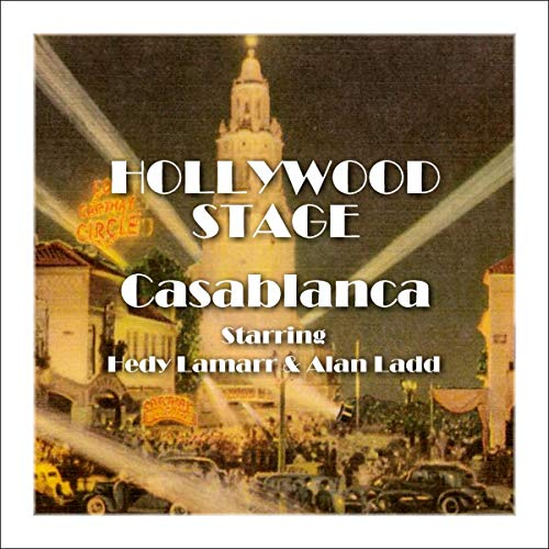 Hollywood Stage - Casablanca                   By:                                                                                                                                 Hollywood Stage Productions                               Narrated by:                                                                                                                                 Hedy Lamarr,                                                                                        Alan Ladd                      Length: 1 hr     Not rated yet     Overall 0.0