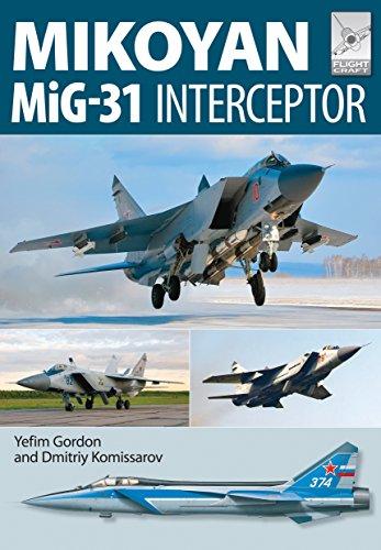 Gordon, Y: Flight Craft 8: Mikoyan MiG-31: Defender of the Homeland