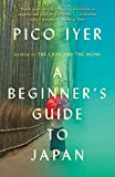 A Beginner s Guide to Japan: Observations and Provocations (Vintage Departures)