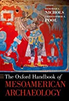 The Oxford Handbook of Mesoamerican Archaeology (The Oxford Handbooks)