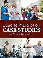 Exercise Prescription Case Studies for Clinical Populations