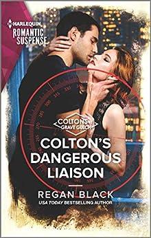 Colton's Dangerous Liaison (The Coltons of Grave Gulch Book 1) by [Regan Black]