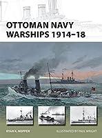 Ottoman Navy Warships 1914-18 (New Vanguard)