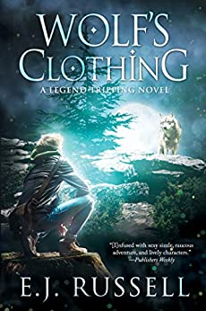 Wolf's Clothing (Legend Tripping Book 2) by [E.J. Russell]