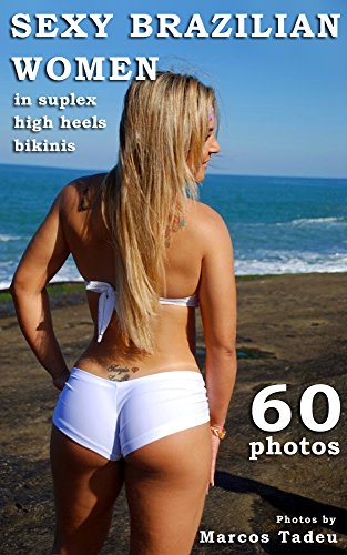 Sexy Brazilian Women Photos High Heels Sguplex Bikinis And