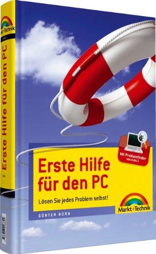 """Erste Hilfe für den PC - mit \""""Problemfinder\"""": Lösen Sie jedes Problem selbst! (Sonstige Bücher M+T)"""