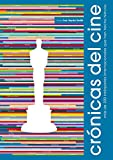Crónicas del cine: más de 300 intérpretes internacionales que han hecho historia (Crónicas ilustradas)