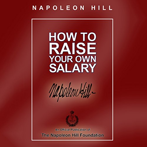 How to Raise Your Own Salary                   De :                                                                                                                                 Napoleon Hill                               Lu par :                                                                                                                                 Tom Parks,                                                                                        Dan John Miller,                                                                                        Christopher Lane                      Durée : 10 h et 49 min     Pas de notations     Global 0,0