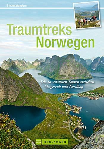 Traumtreks Norwegen: Die 20 schönsten Touren zwischen Skagerrak und Nordkap: Wandern und Trekking in Norwegen von Hardangervidda bis Jotunheimen (Erlebnis Wandern)