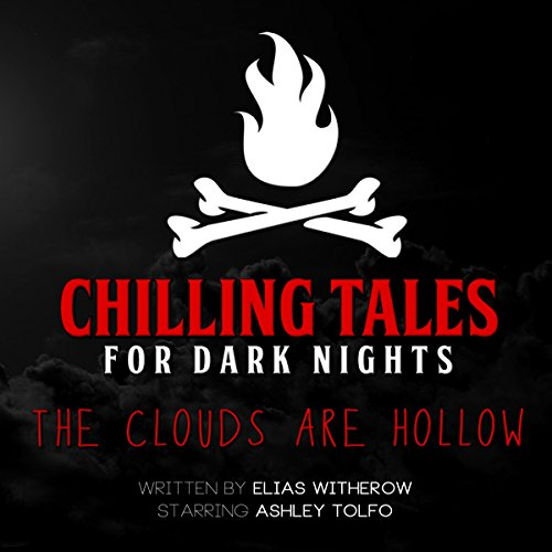 The Clouds Are Hollow (Chilling Tales for Dark Nights) audiobook cover art