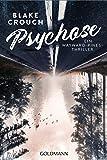 Blake Crouch: Psychose - Ein Wayward-Pines-Thriller