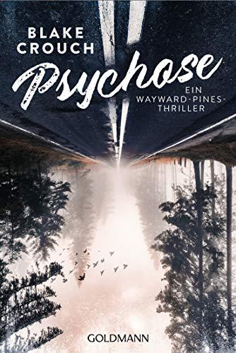 Psychose: Ein Wayward-Pines-Thriller 1