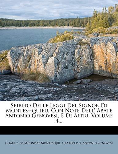 Spirito Delle Leggi del Signor Di Montes--Quieu, Con Note Dell' Abate Antonio Genovesi, E Di Altri, Volume 4...