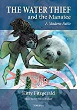 Water Thief & the Manatee: A Mordern Fable