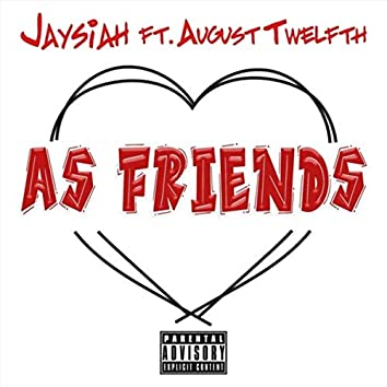 As Friends (feat. August Twelfth)