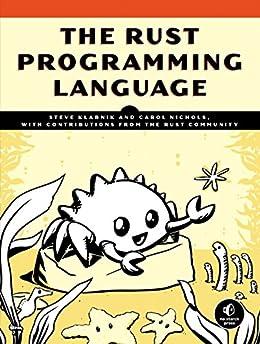 The Rust Programming Language by [Steve Klabnik, Carol Nichols]