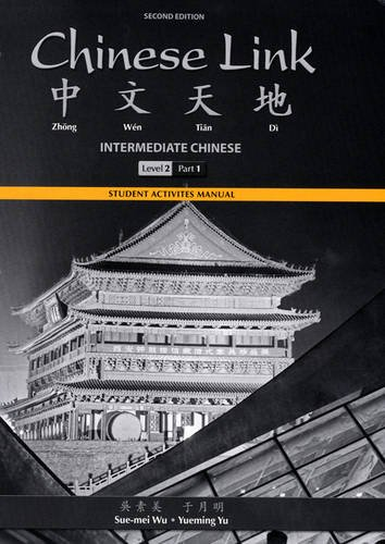 Student Activities Manual for Chinese Link: Intermediate...