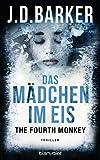 The Fourth Monkey - Das Mädchen im Eis: Thriller (Sam Porter 2) (German Edition)