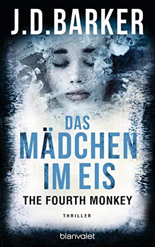 The Fourth Monkey - Das Mädchen im Eis: Thriller (Sam Porter, Band 2)