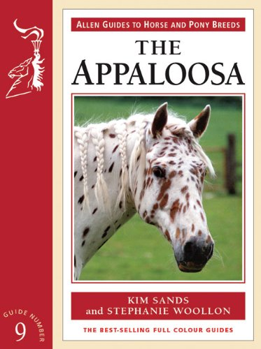 Appaloosa Horse (Allen Guides to Horse and Pony Breeds, Band 9)