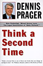 Think a Second Time by Dennis Prager (1996-08-30)