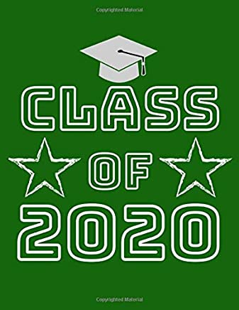 Class of 2020: 8.5 x 11 Notebook, 120 lined pages, college ruled, Version 5 Green