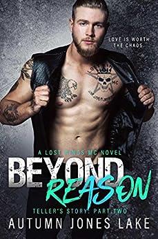 Beyond Reason: Teller's Story, Part Two (Lost Kings MC Book 9) by [Autumn Jones Lake]