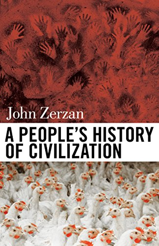 A People's History of Civilization (English Edition) eBook: Zerzan, John:  Amazon.es: Tienda Kindle
