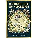 A Mummy Ate My Homework: 1