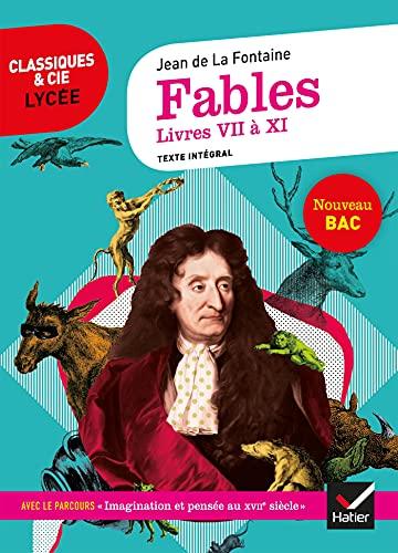 Fables de La Fontaine, Livres VII à XI: suivi du parcours « Imagination et pensée au XVIIe siècle »