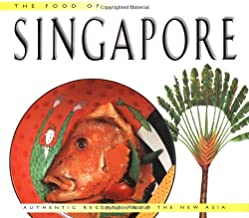 The Food of Singapore: Authentic Recipes from the Manhattan of the East (Food of the world)