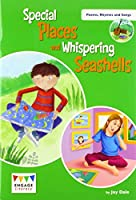 Special Places and Whispering Sea Shells: Levels 12-15 (Engage Literacy Poems, Rhymes and Songs)