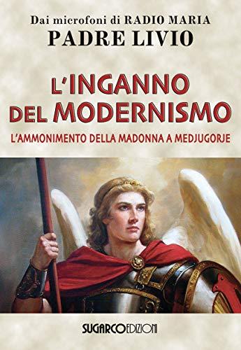 L'inganno del modernismo. L'ammonimento della Madonna a Medjugorje