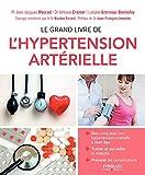 Le grand livre de l'hypertension artérielle (Le grand livre de...)
