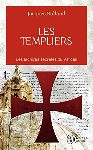 Les Templiers: Les archives secrètes du Vatican