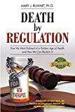 Image of Death by Regulation: How We Were Robbed of a Golden Age of Health and How We Can Reclaim It