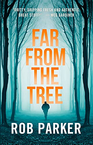 Far From the Tree (Thirty Miles Trilogy Book 1) by [Rob Parker]