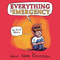 Everything Is an Emergency: An Ocd Story