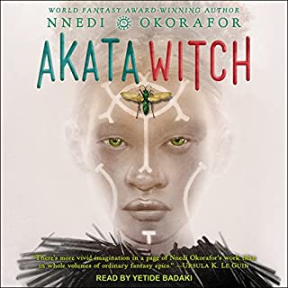 Akata Witch     Akata Witch Series, Book 1              By:                                                                                                                                 Nnedi Okorafor                               Narrated by:                                                                                                                                 Yetide Badaki                      Length: 8 hrs and 49 mins     976 ratings     Overall 4.6