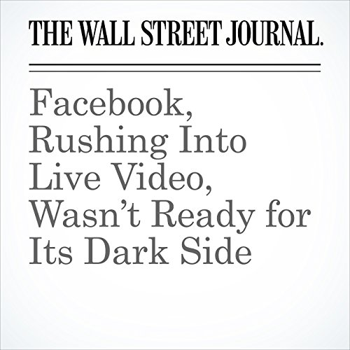Facebook, Rushing Into Live Video, Wasn't Ready for Its Dark Side copertina