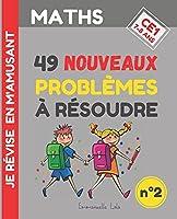 MATHS CE1 : 49 NOUVEAUX PROBLÈMES À RÉSOUDRE (n°2): + Corrigés | Exercices pour être un CHAMPION en Résolution de Problèmes de Mathématiques, Calcul Mental | Je Révise en m'Amusant | 7-8 Ans