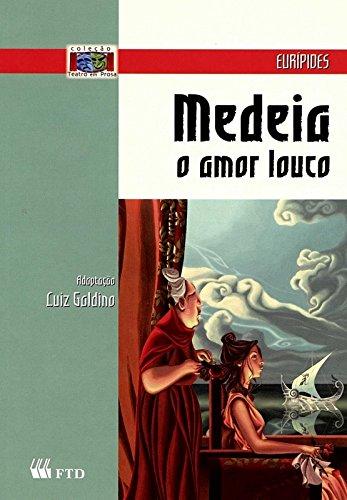 Medeia: O Amor Louco