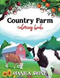 Country Farm Coloring Book: Delightful Country Farm Scenes to Unwind Your Creativity and Help You Find the Artist in You, Cauntry Farm Coloring Book ... a Unique Opportunity to Spark Your Creativity