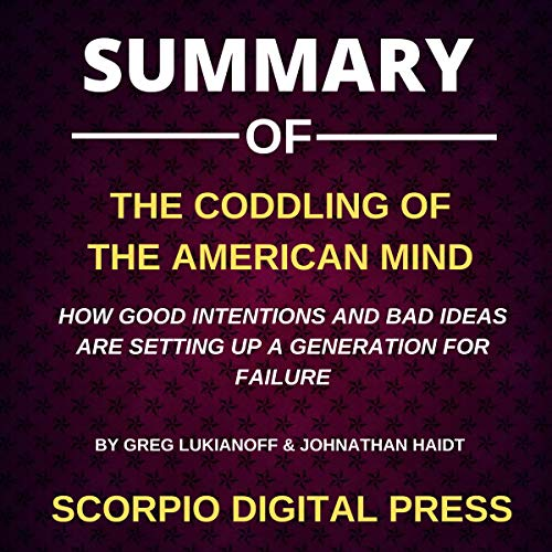 Summary of The Coddling of the American Mind audiobook cover art