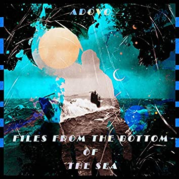 Files from the Bottom of the Sea