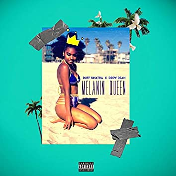 Melanin Queen (feat. Drew Dean)